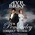 Cowardly Witness: Pemberley, Book 1 Audiobook by Ayr Bray Narrated by Stevie Zimmerman