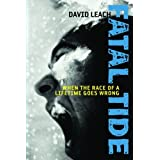 FATAL TIDE: When the Race of a Lifetime Goes Wrong ~ David Leach