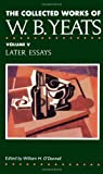 The Collected Works of W.B. Yeats Vol. V: Later Essays