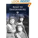 Road to Ekaterinburg: Nicholas and Alexandra's Daughters 1913 - 1918