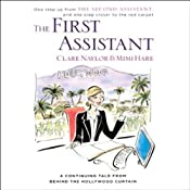 The First Assistant: A Continuing Tale from Behind the Hollywood Curtain | [Clare Naylor, Mimi Hare]