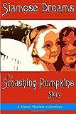 Music Masters Siamese Dreams: The Smashing Pumpkins Story