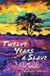 Twelve Years a Slave (Illustrated): W...