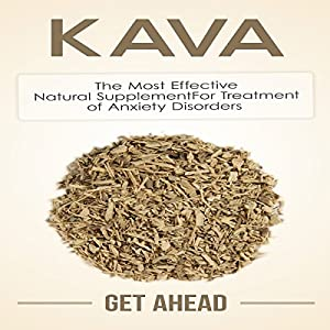 Kava: The Most Effective Natural Supplement for Treatment of Anxiety Disorders Audiobook