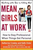Mean Girls at Work: How to Stay Professional When Things Get Personal