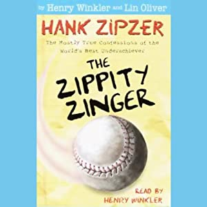 The Zippity Zinger: Hank Zipzer, The Mostly True Confessions of the World's Best Underachiever | [Henry Winkler, Lin Oliver]