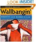 Wallbangin': Graffiti and Gangs in L.A.