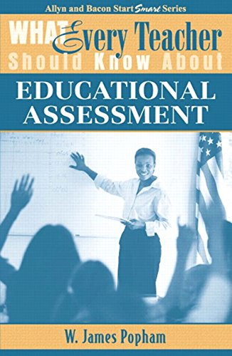 What Every Teacher Should Know About Educational Assessment (Allyn and Bacon Start Smart)