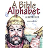 A Bible Alphabet ~ Alison Brown