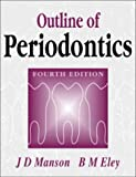 img - for Outline of Periodontics by J. D. Manson MChD PhD FDSRCS Dr. (1999-12-10) book / textbook / text book