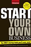Start Your Own Business: The Only Book You'll Ever Need (StartUp Series)