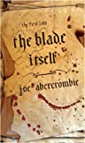 Joe Abercrombie BA The Blade Itself: The First Law: Book One: Book One of The First Law (GOLLANCZ S.F.)