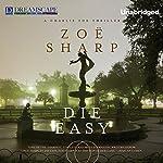 Die Easy: Charlie Fox, Book 10 | Zoe Sharp