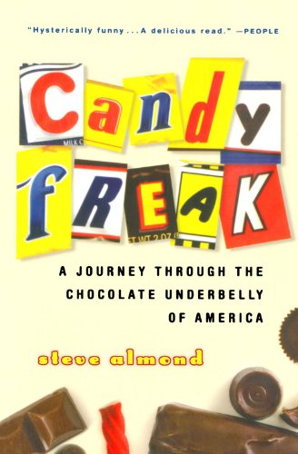 Candyfreak: A Journey Through The Chocolate Underbelly Of America (Harvest Book)