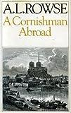 A Cornishman Abroad (0224012444) by Rowse, A. L.