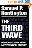 The Third Wave: Democratization in the Late 20th Century (The Julian J. Rothbaum Distinguished Lecture Series)