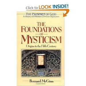 The Foundations of Mysticism (Presence of God: a History of Western Christian Mysticism Vol. 1) (v1) Bernard McGinn