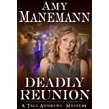 Deadly Reunion ((A Taci Andrews Mystery)) ~ Amy Manemann