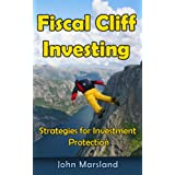 Fiscal Cliff Investing - Strategies for Investment Protection