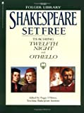 Shakespeare Set Free III: Teaching Twelfth Night and Othello