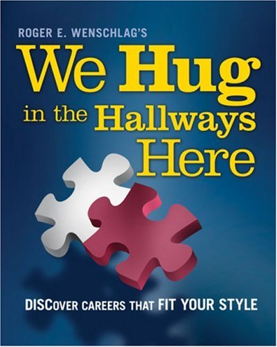 We Hug in the Hallways Here: Discover Careers That Fit Your Style