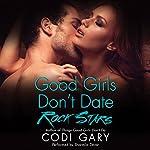 Good Girls Don't Date Rock Stars: Rock Canyon Romance, Book 2   Codi Gary