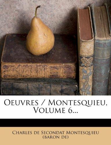 Oeuvres / Montesquieu, Volume 6...