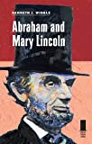 Abraham and Mary Lincoln (Concise Lincoln Library) (0809330490) by Winkle, Kenneth J.