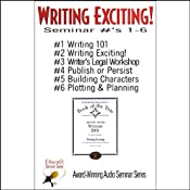 Writing Exciting: Seminars 1-6 | [Bill Baldwin, Ron Miller, Lillian Stewart Carl, more]