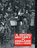 img - for A Social History of England 1851-1990 book / textbook / text book