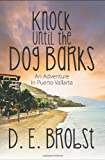 Knock Until the Dog Barks: An Adventure in Puerto Vallarta