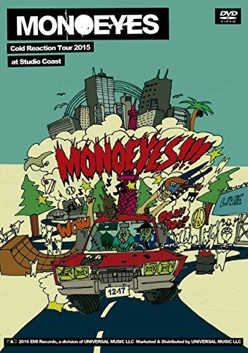 MONOEYES Cold Reaction Tour 2015 at Studio Coast[DVD]
