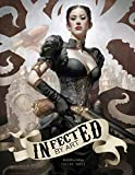 Infected by Art Volume 3 (Infected by Art Best of Worlds Fantasy SF & Horror Art Hc)