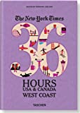 Barbara Ireland The New York Times 36 Hours: USA & Canada, West Coast (36 Hours (Taschen)) (Weekends on the Road)