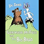 Gertrude McFuzz & The Big Brag | Dr. Seuss