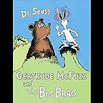 Gertrude McFuzz & The Big Brag |  Dr. Seuss