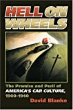 img - for Hell on Wheels: The Promise and Peril of America's Car Culture, 1900-1940 (Cultureamerica) book / textbook / text book