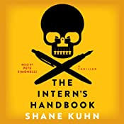 The Intern's Handbook: A Thriller | [Shane Kuhn]