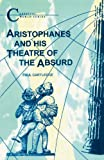 P. Cartledge Aristophanes and His Theatre of the Absurd (Classical World Series)