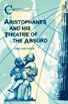 Aristophanes and His Theatre of the A...