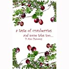 A Taste of Cranberries and some tales too..…