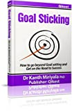 img - for Goal Sticking: How to Go Beyond Goal Setting and Get on the Road to Success (Personal MBA Series Book 1) book / textbook / text book