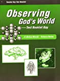 Observing God's World Teacher Key Test Booklet (A Beka Book Science Series)