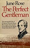 The perfect gentleman: The remarkable life of Dr James Miranda Barry, the woman who served as an officer in the British Army from 1813 to 1859