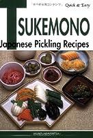 Quick & Easy Tsukemono: Japanese Pickling Recipes