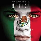 echange, troc Various Artists - Celebrando La Historia De Mexico