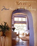 img - for More Straw Bale Building: A Complete Guide to Designing and Building with Straw   [MORE STRAW BALE BUILDING] [Paperback] book / textbook / text book