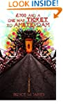 �700 and a one way ticket to Amsterda...