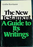 img - for The New Testament;: A guide to its writings book / textbook / text book
