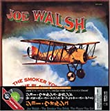 Joe Walsh Smoker You Drink the Player You Get